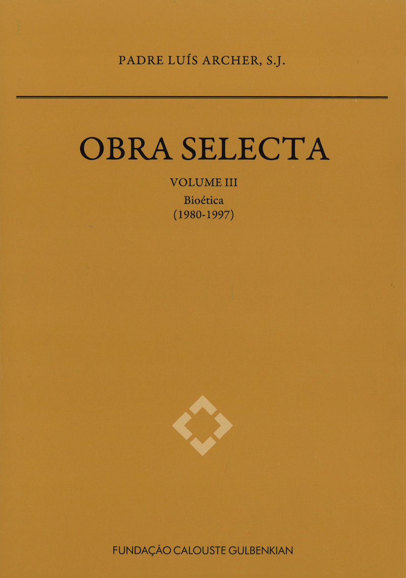 Obra Selecta do Padre Luís Archer, S.J. Volume III: Bioética (1980-1997), Capa