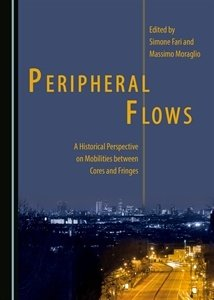 Peripheral Flows: A Historical Perspective on Mobilities Between Cores and Fringes, Capa