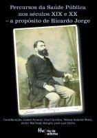 Percursos da Saúde Pública nos Séculos XIX e XX — a Propósito de Ricardo Jorge, Capa
