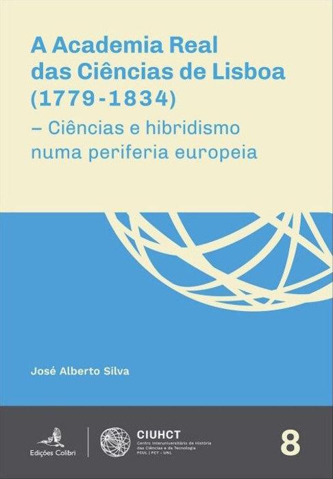 A Academia Real das Ciências de Lisboa (1779-1834): Ciências e hibridismo numa periferia europeia, Capa