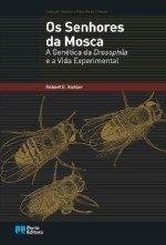 Os Senhores da Mosca - A Genética da Drosophila e a Vida Experimental, Capa