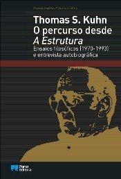 O Percurso Desde a Estrutura — Ensaios filosóficos (1970-1993) e Entrevista Autobiográfica de Thomas S. Kuhn, Capa