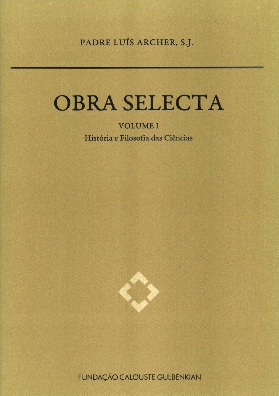 Obra Selecta do Padre Luís Archer, S.J. Volume I: História e Filosofia das Ciências, Capa