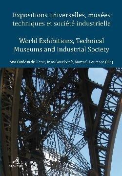 Expositions Universelles, Musées Techniques et Société Industrielle – World Exhibitions, Technical Museums and Industrial Society, Capa