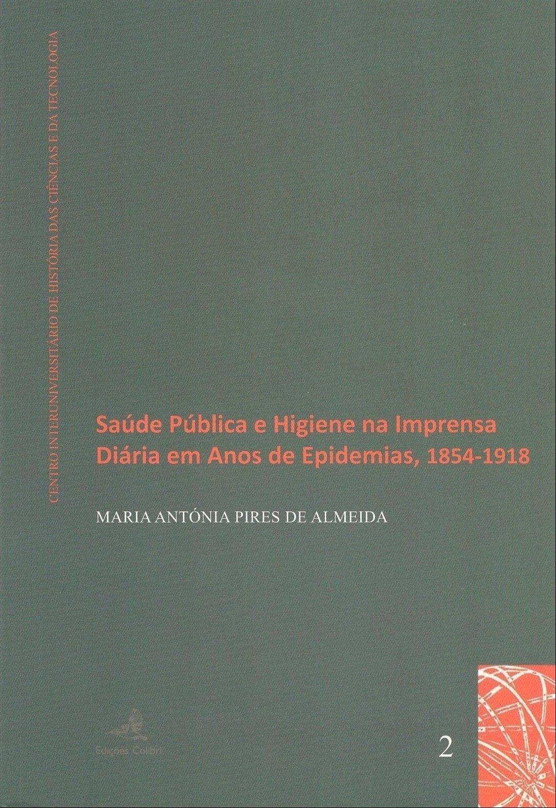 Saúde Pública e Higiene na Imprensa Diária em Anos de Epidemias, 1854-1918, Capa