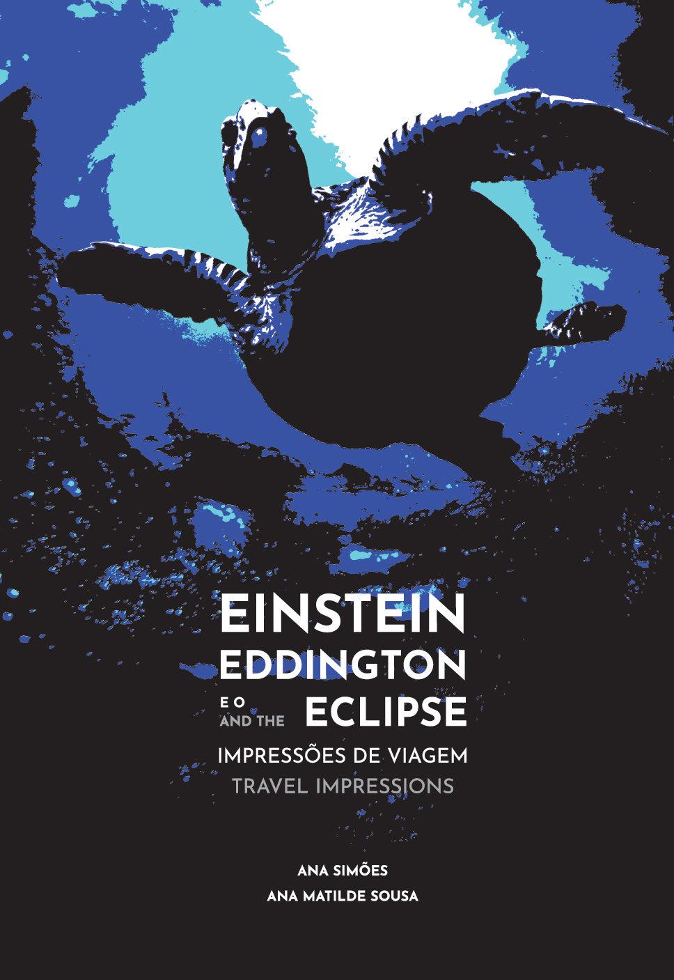 Einstein, Eddington, e o/and the Eclipse: Impressões de Viagem/Travel Impressions, Capa