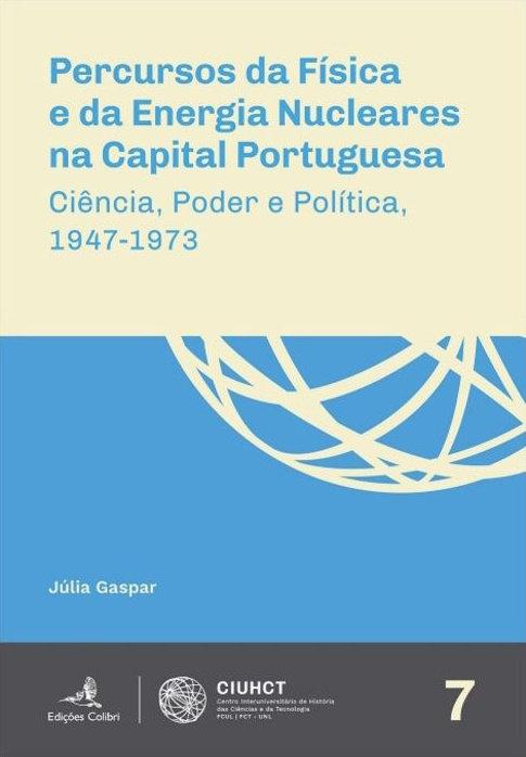 Percursos da Física e da Energia Nucleares na Capital Portuguesa: Ciência, Poder e Política, 1947-1973, Capa